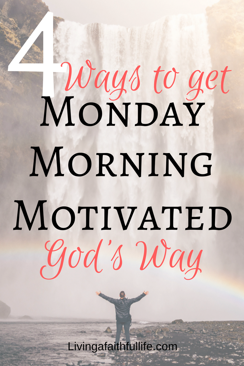 4 Ways to Get Monday Morning Motivated