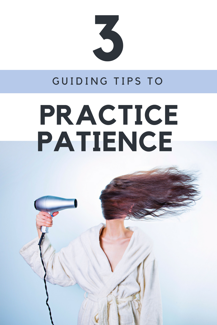 3 Guiding Tips To Practice Patience Like a Pro