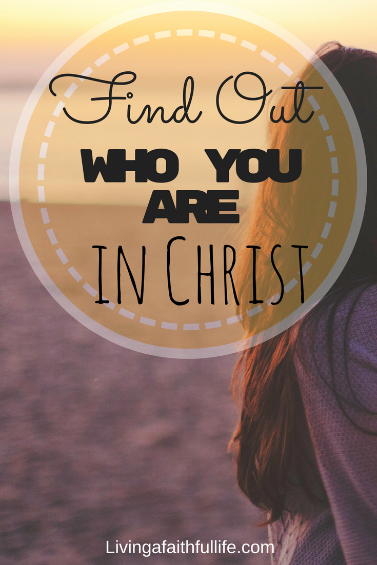 Find out who you are in Christ