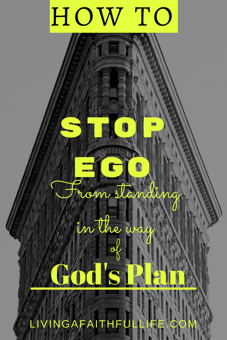 how to stop ego from standing in the way of Gods plan