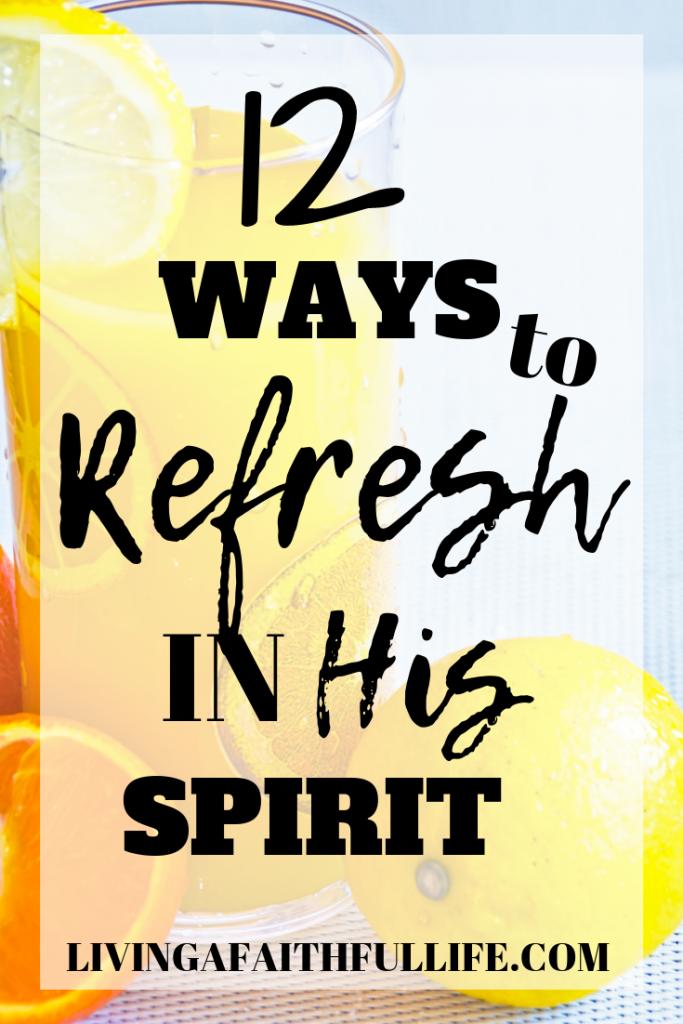 12 ways to refresh in His spirit this season