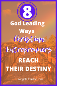 Hey, entrepreneur is getting to the place God wants you to be like walking aimlessly in the desert? Here's 8 ways to follow God's plan to reach your destiny