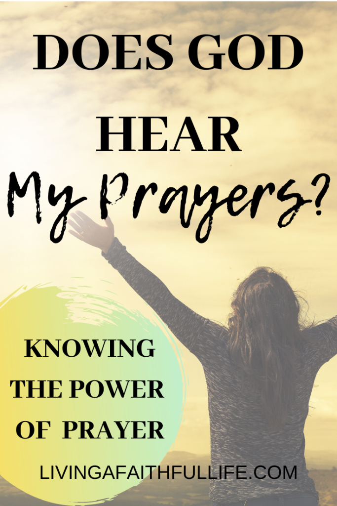 Does God hear my prayers?