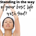 Is your health standing in the way of your best life with God?