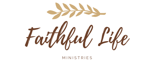 FAITHFUL LIFE MINISTRIES